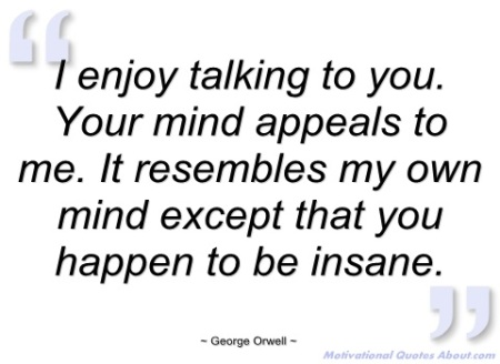 enjoy-talking-to-you-george-orwell