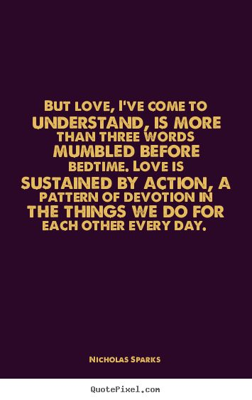 love is more than three words mumbled before bedtime