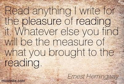 Quotation-Ernest-Hemingway-pleasure-reading-Meetville-Quotes-24136