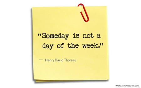 someday-is-not-a-day-of-the-week_small