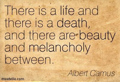 Quotation-Albert-Camus-life-death-melancholy-beauty-Meetville-Quotes-115786