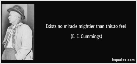 quote-exists-no-miracle-mightier-than-this-to-feel-e-e-cummings-222251