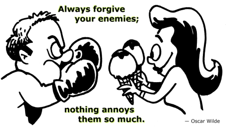 always-forgive-your-enemies-nothing-annoys-them-so-much