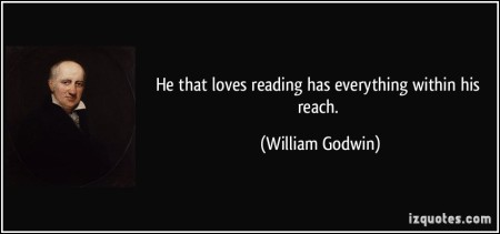 quote-he-that-loves-reading-has-everything-within-his-reach-william-godwin-72274