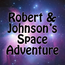Robert & Johnson's Space Adventure