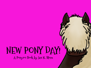 New Pony Day!