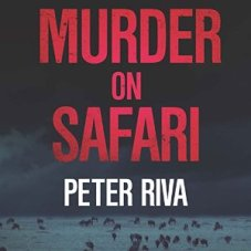 Murder on Safari by Peter Riva (Audio book)