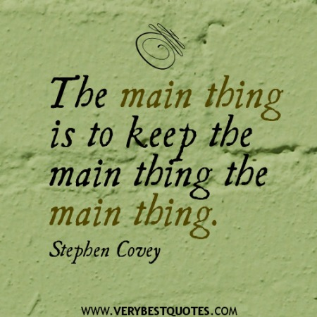 Stephen-Covey-quotes-the-main-thing