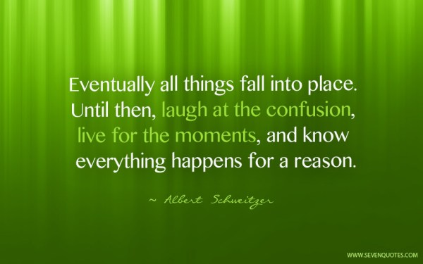 Eventually All Things Fall Into Place…