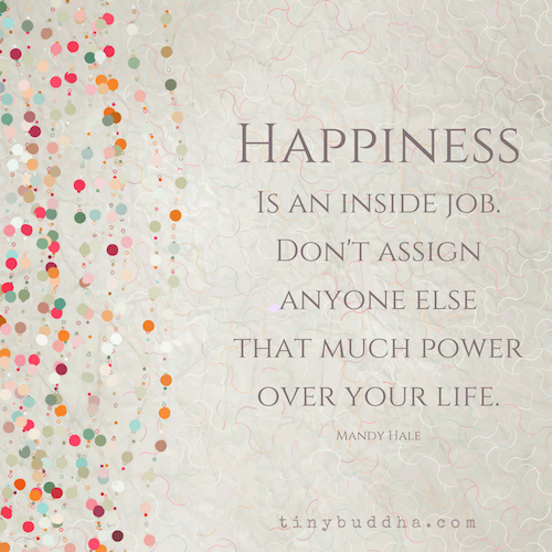 High Quality Happiness Is An Inside Job